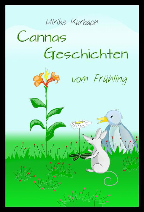 Taschenbuch Cannas Geschichten vom Frühling von Ulrike Kurbach mit Zeichnungen von Diana Pfister