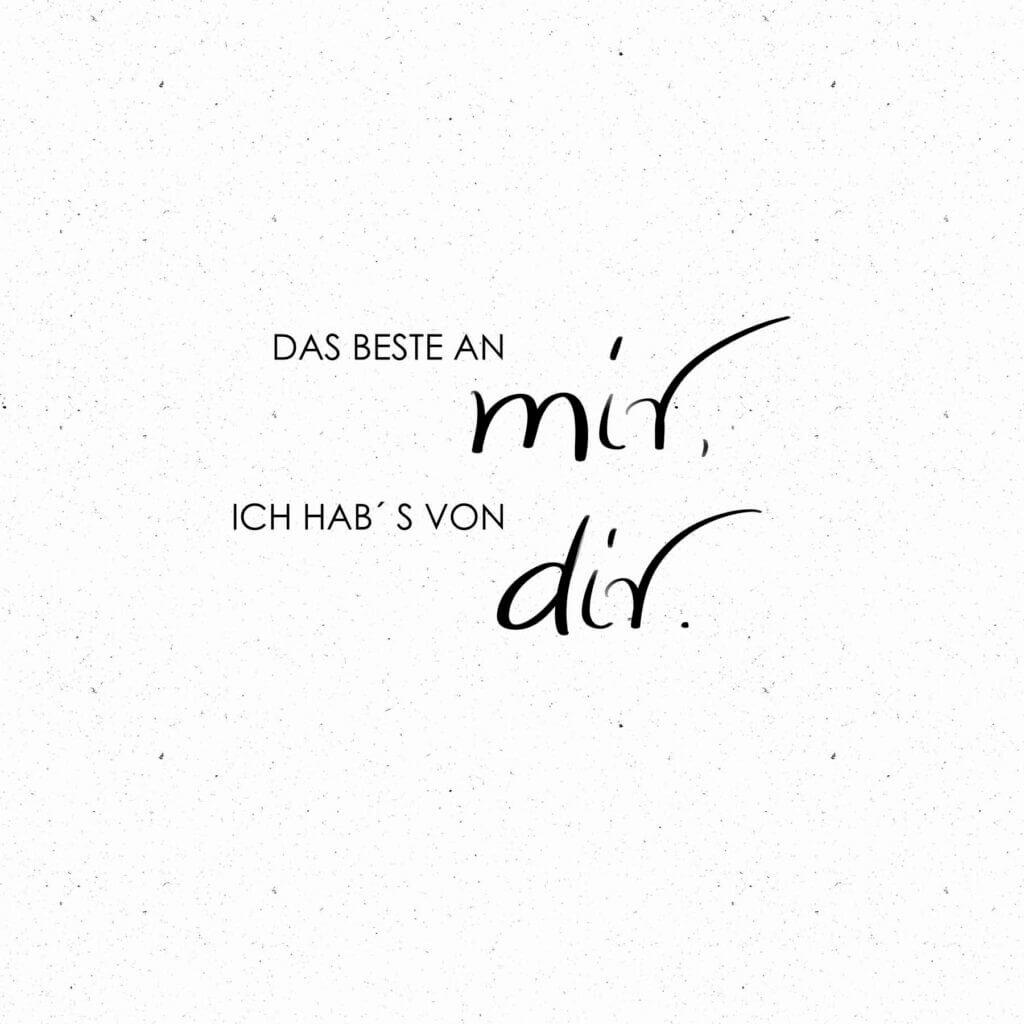 Das Beste an mir – ich hab´s von dir.